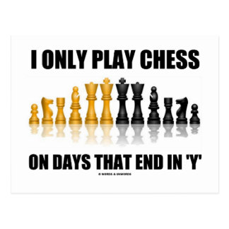 I Only Play Chess On Days That End In 'Y' (Humor) Postcard