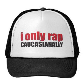 I Only Rap Caucasianally Cap
