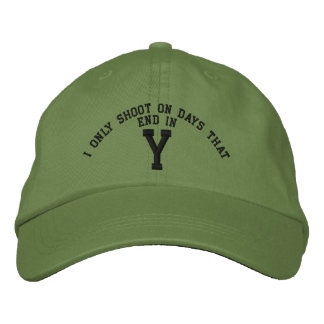 I only Shoot on days that end in Y embroidery Embroidered Hat