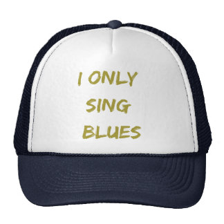 I only sing blues cap