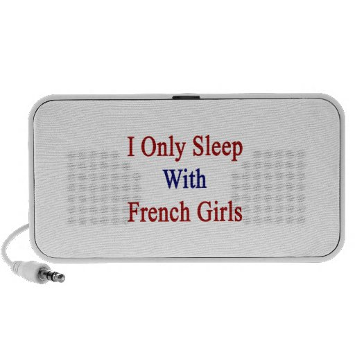 I Only Sleep With French Girls iPod Speaker