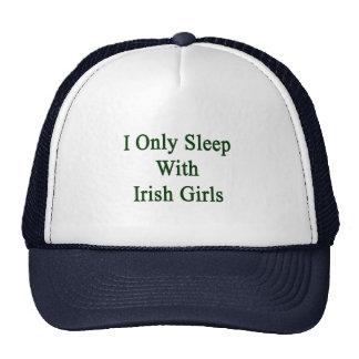 I Only Sleep With Irish Girls Trucker Hats