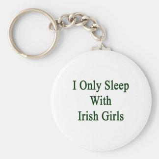 I Only Sleep With Irish Girls Basic Round Button Key Ring
