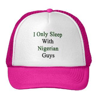 I Only Sleep With Nigerian Guys Cap