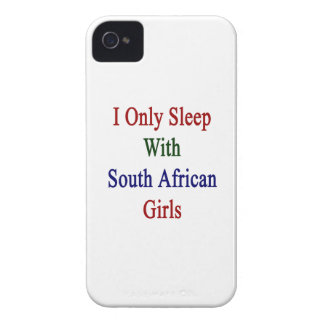 I Only Sleep With South African Girls Case-Mate iPhone 4 Case
