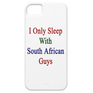 I Only Sleep With South African Guys iPhone 5 Case