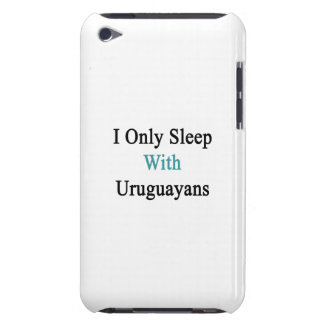 I Only Sleep With Uruguayans Barely There iPod Covers