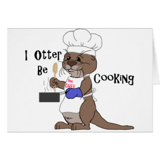 I Otter Be Cooking Card