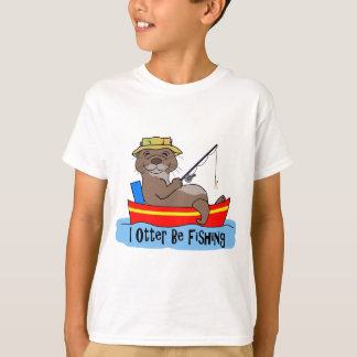 I Otter Be Fishing Shirts