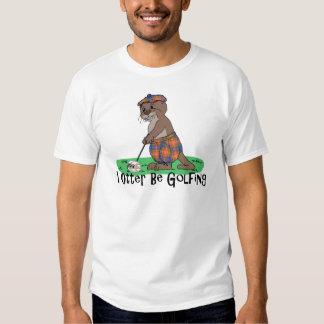 I Otter Be Golfing Tshirt