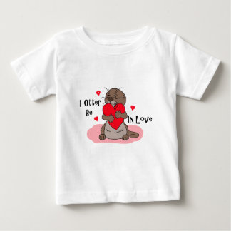I Otter Be In Love Baby T-Shirt