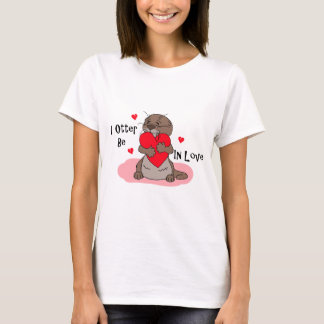 I Otter Be In Love T-Shirt