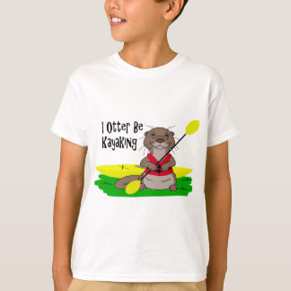 I Otter Be Kayaking Tee Shirt