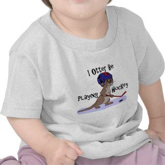 I Otter Be Playing Hockey T Shirt