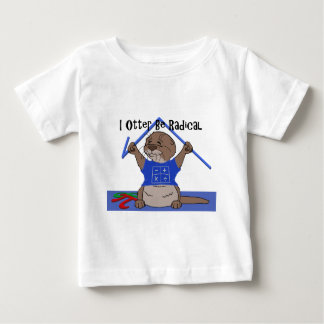 I Otter Be Radical.png Baby T-Shirt