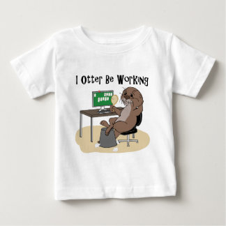 I Otter Be Working T-shirts