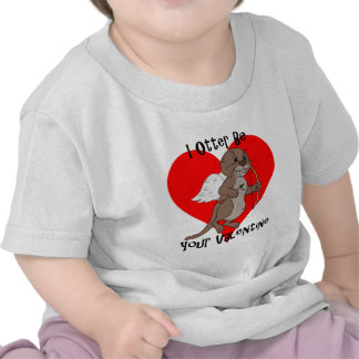 I Otter Be Your Valentine T-shirts