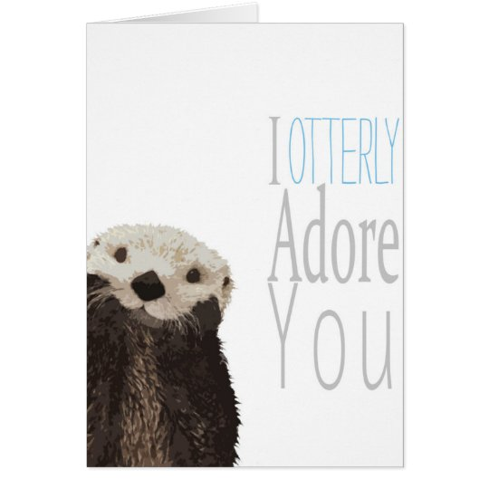 I Otterly Adore You Valentines Love Card