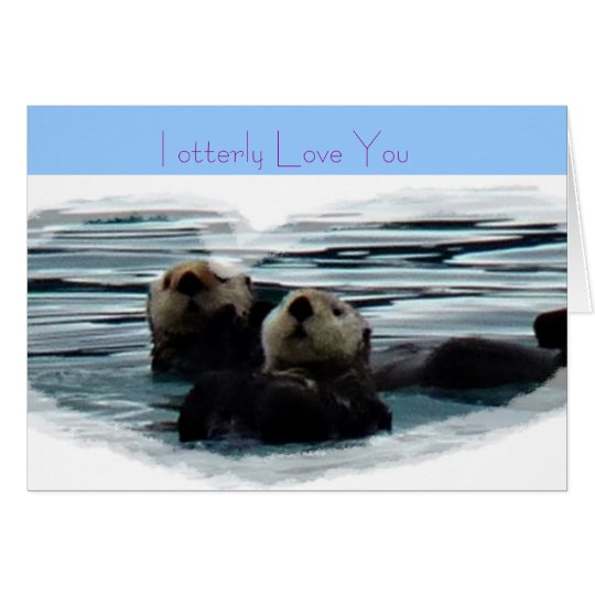 I otterly Love you Sea otter Greeting Card