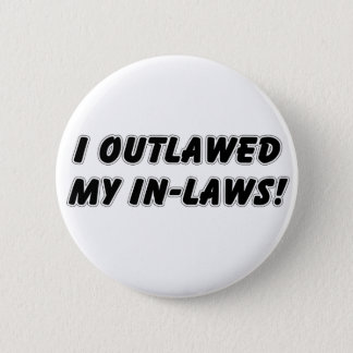 I Outlawed... Button