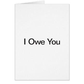 I Owe You Card