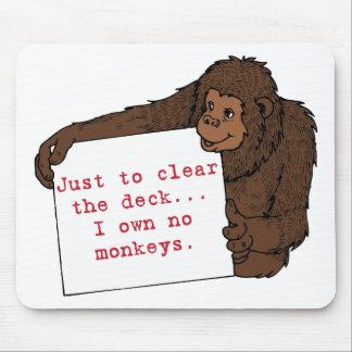 I Own No Monkeys Mouse Pad