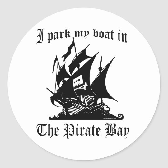 I park my boat in The Pirate Bay Classic Round Sticker