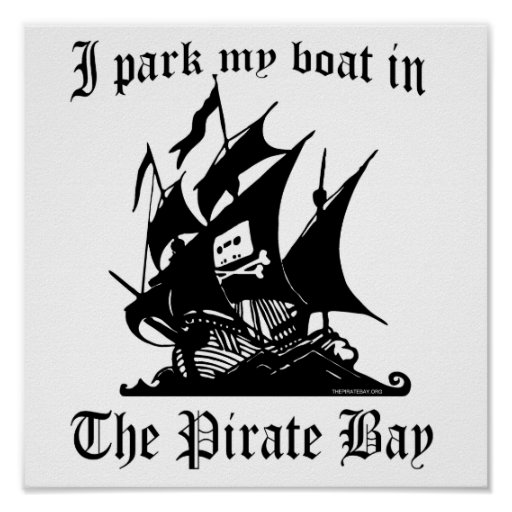 I park my boat in The Pirate Bay Poster