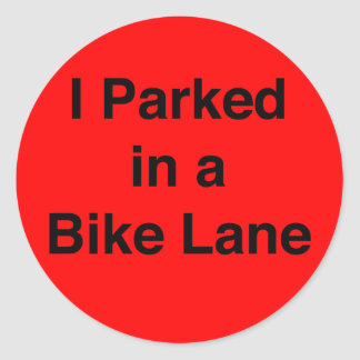 I Parked in a Bike Lane sticker