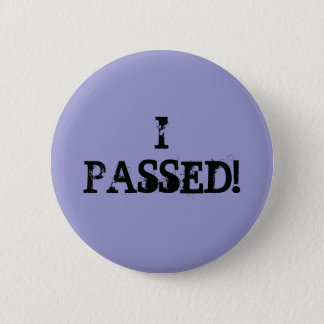 I Passed! 6 Cm Round Badge