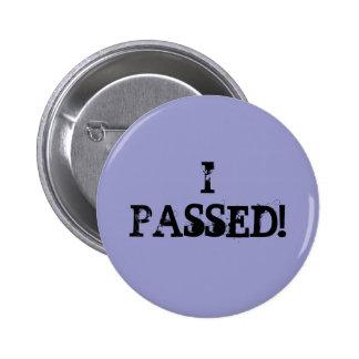 I Passed! 6 Cm Round Badge