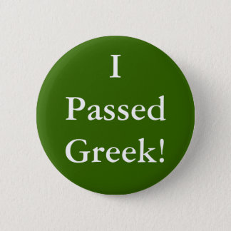 I Passed Greek 6 Cm Round Badge