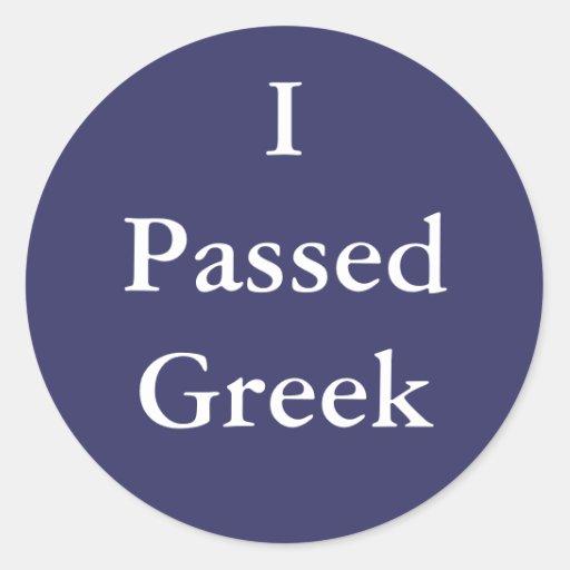 I Passed Greek Round Sticker