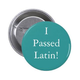 I Passed Latin badge! 6 Cm Round Badge