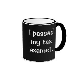 I Passed My Tax Exams - I'm a Tax Celebrity Coffee Mugs