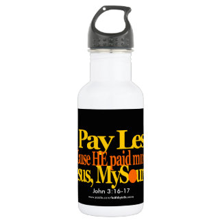 I Pay Less Jesus Paid More Water Bottle 18 oz 532 Ml Water Bottle