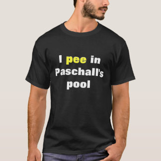 I pee in Paschall's pool T-Shirt