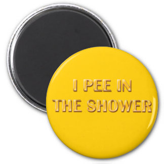 I Pee In The Shower 6 Cm Round Magnet