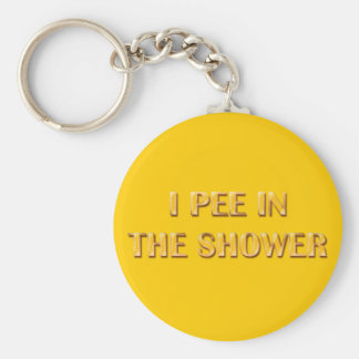 I Pee In The Shower Basic Round Button Key Ring
