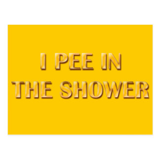 I Pee In The Shower Postcard