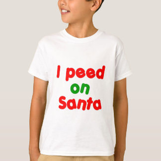 I Peed on Santa Tee Shirts