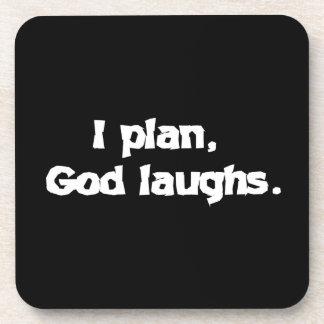 I plan God laughs Drink Coasters