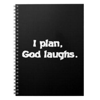 I plan God laughs Notebooks
