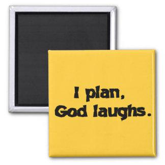 I plan God laughs Square Magnet