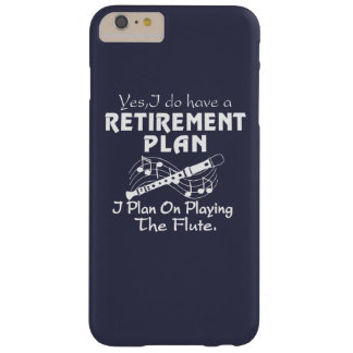 I Plan On Playing The Flute Barely There iPhone 6 Plus Case