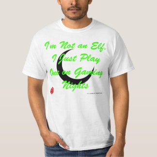 I Play An Elf Tshirts
