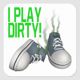 I Play Dirty Square Sticker