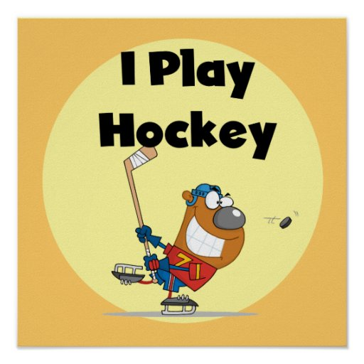 I Play Hockey Tshirts and Gifts Posters