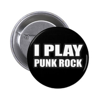 I PLAY PUNK ROCK for punk band girls an guys 6 Cm Round Badge
