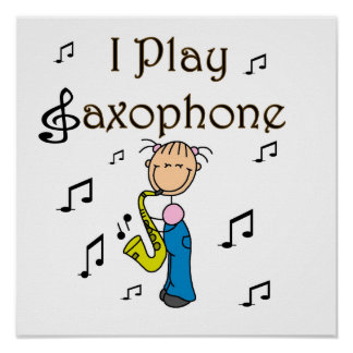 I Play Saxophone Stick Figure T-shirts and Gifts Poster